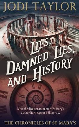 Lies, Damned Lies, and History (The Chronicles of St. Mary's Series): 7 by Jodi Taylor (2016-05-05)