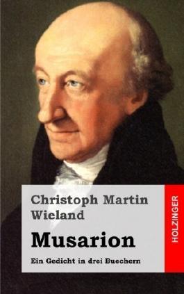 Musarion: Ein Gedicht in drei Buechern by Christoph Martin Wieland (2013-03-25)