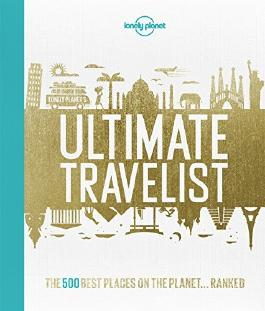 Lonely Planet's Ultimate Travelist: The 500 Best Places on the Planet...Ranked (Lonely Planet General Reference) by Lonely Planet (2015-08-18)