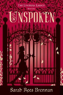 Unspoken (Lynburn Legacy) by Sarah Rees Brennan (2012-09-11)