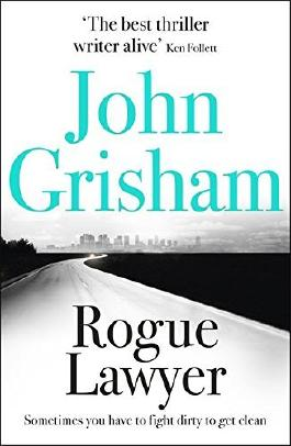 Rogue Lawyer by John Grisham (2016-05-05)