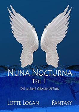 Nuna Nocturna: Die kleine Gralshüterin