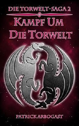 Kampf um die Torwelt (Die Torwelt-Saga 2)