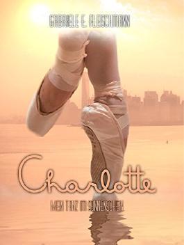 Charlotte: Mein Tanz im Sonnenschein