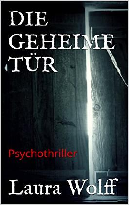 Die geheime Tür: Psychothriller