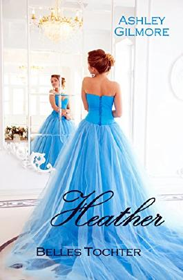 Heather (Belles Tochter): Princess in love 6