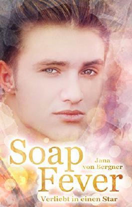 Soap Fever: Verliebt in einen Star