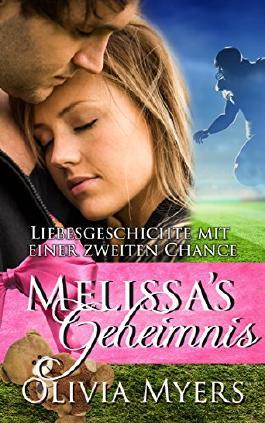 Liebesgeschichte mit einer zweiten Chance: Melissas Geheimnis  (Romangeschichte mit geheimem Baby und Sportstar) (New Adult, Schwangerschaft, Alpha-Mann, Football, Sportroman)