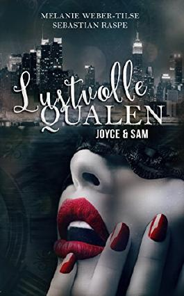 Lustvolle Qualen: Joyce & Sam