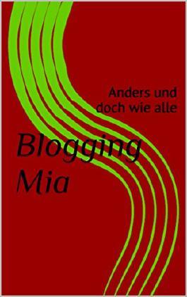 Blogging Mia: Anders und doch wie alle