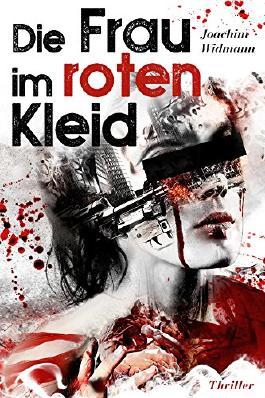 Die Frau im roten Kleid (Ein Thriller mit Sibel Schmitt)