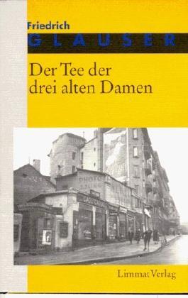 Die Romane, 7 Bde., Bd.2, Der Tee der drei alten Damen by Friedrich Glauser (1996-02-05)