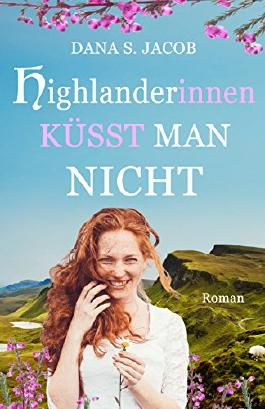 Highlanderinnen küsst man nicht