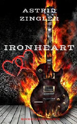 Ironheart: Der Sammelband: Rock My Heart, Rock My Life, Rock My World
