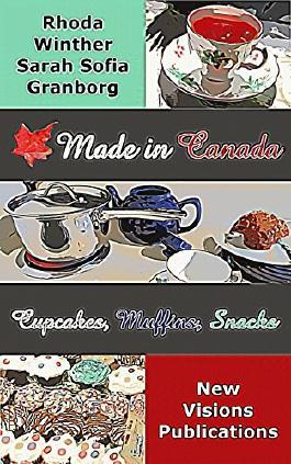 Made in Canada - Cupcakes, Muffins & Snacks: Ein Rezept-Bilderbuch (Vancouver-Serie 3)