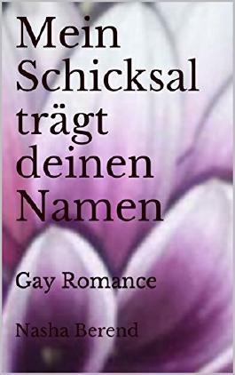 Mein Schicksal trägt deinen Namen: Gay Romance