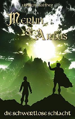 Artus und Merlin: Die schwertlose Schlacht