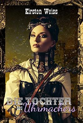 Die Tochter des Uhrmachers (Steam and Sensibility - German)