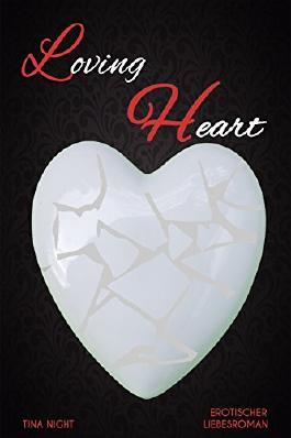 Loving Heart - Teil 3 (Heart-Trilogie)