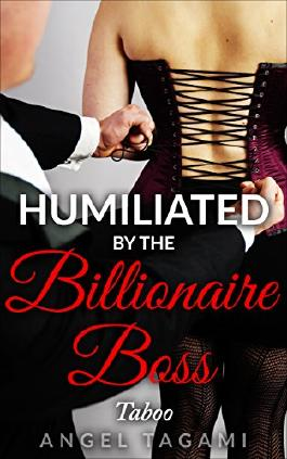 Taboo: Humiliated by the Billionaire Boss (Reluctant Bimbo Humiliation Workplace) (Violation Office Multiple Partners Exhibitionism)