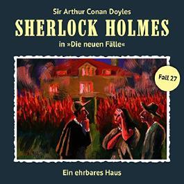 Ein ehrbares Haus (Sherlock Holmes - Die neuen Fälle 27)
