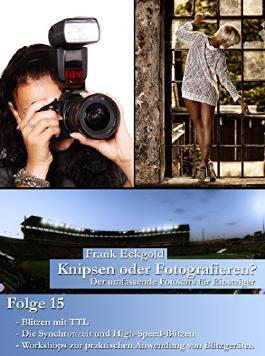 Knipsen oder Fotografieren? | Folge 15: Der umfassende Fotokurs für Einsteiger