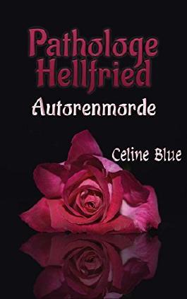 Autorenmorde (Pathologe Hellfried 1)