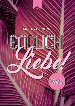 Endlich Liebe!: Teil 2
