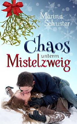 Chaos unterm Mistelzweig: Liebesroman