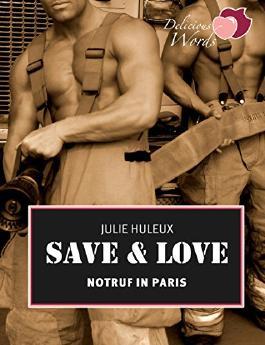 "Save & Love: Notruf in Paris (""Save & Love""-Serie Episode 1)"