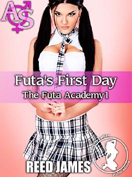 Futa's First Day (The Futa Academy 1)(Futa-on-female, First Time, College Erotica)