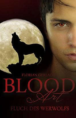 Blood Art 1: Fluch des Werwolfs