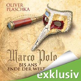 Marco Polo - Bis ans Ende der Welt