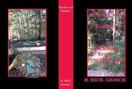 Mörder aus Passion: Biographie eines Psychopathen