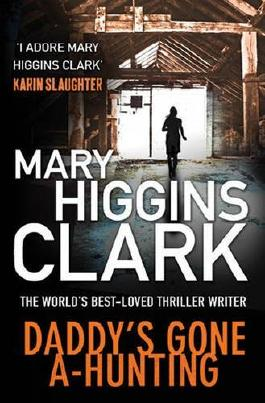 Daddy's Gone A-Hunting by Mary Higgins Clark (2014-01-02)