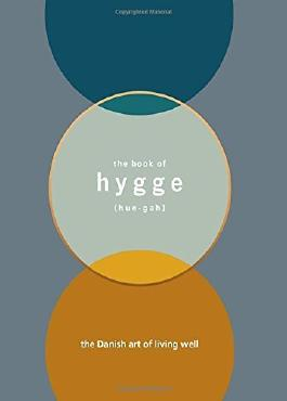 The book of Hygge: The Danish art of living well by Louisa Thomsen Brits (2016-08-18)