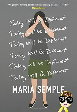 Today Will Be Different by Maria Semple (2016-09-29)