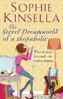 The Secret Dreamworld Of A Shopaholic: (Shopaholic Book 1) by Sophie Kinsella (2012-01-19)