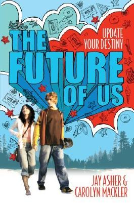The Future of Us by Jay Asher (2012-01-05)