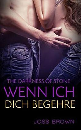 The Darkness of Stone: Wenn ich dich begehre