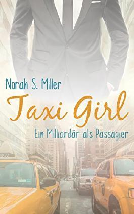 Taxi Girl: Ein Milliardär als Passagier
