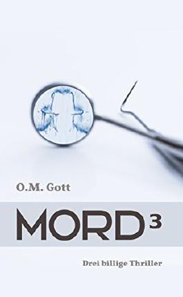 Mord³: Drei billige Thriller