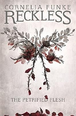 Reckless I: The Petrified Flesh (Mirrorworld) by Cornelia Funke (2016-09-29)