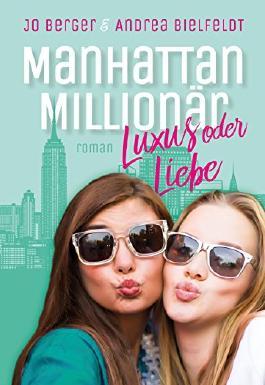 Manhattan Millionär - Luxus oder Liebe: Eine romantisch moderne New York Weihnachtsgeschichte mit viel Liebe und Humor