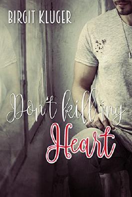 Don't Kill my Heart: Küss niemals deinen Ex