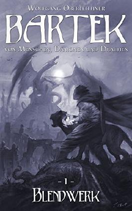 Blendwerk: Bartek - von Menschen, Dämonen und Drachen (Teil 1)