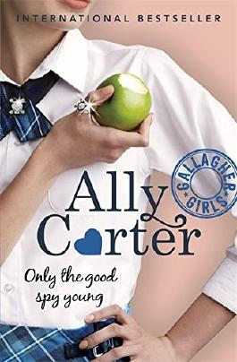 Only The Good Spy Young: Book 4 (Gallagher Girls) by Ally Carter (2015-02-05)