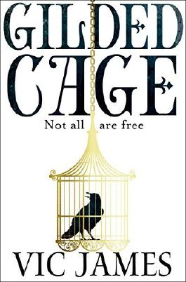 Gilded Cage (The Dark Gifts Trilogy) by Vic James (2017-01-26)
