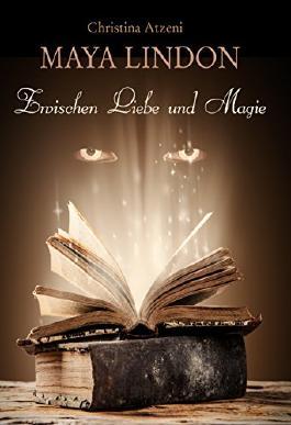 Maya Lindon: Zwischen Liebe und Magie