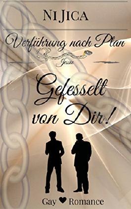 Gefesselt von Dir!: Verführung nach Plan 4 / Gay Romance